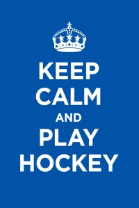 keep calm and play hockey - Image Credit: http://myworld.ebay.co.uk/topnotchposters/?_trksid=p4340.l2559